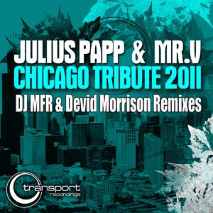 Julius Papp & Mr. V. - Chicago Tribute Remixes