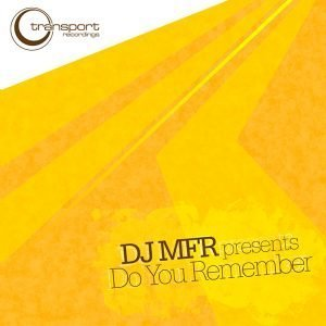 DJ MFR - Do You Remember