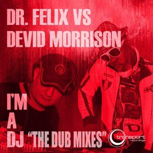 DR Felix vs Devid Morrison - I'm a DJ