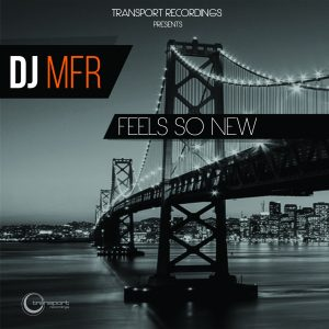 DJ Mfr - Feel So New