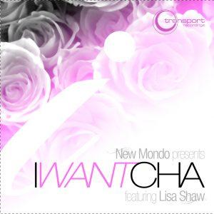 New Mondo - I Want Cha