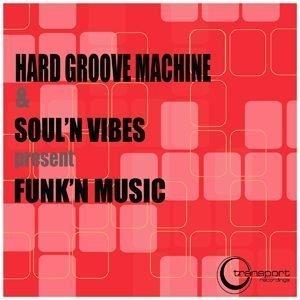 Hard Groove Machine & Soul'n Vibes - Funk'n Music
