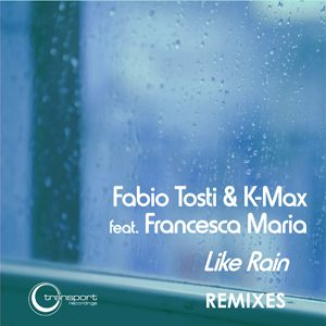Fabio Tosti & K-Max - Like Rain
