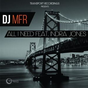 DJ MFR - All I Need