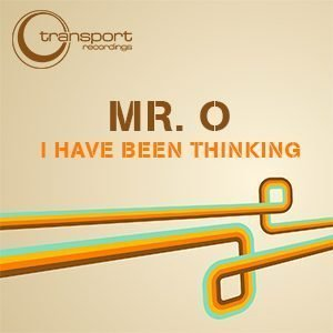 Mr O - I've Been Thinking