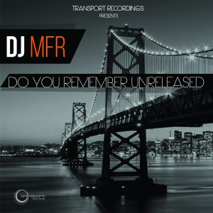 DJ MFR - Do You Remeber