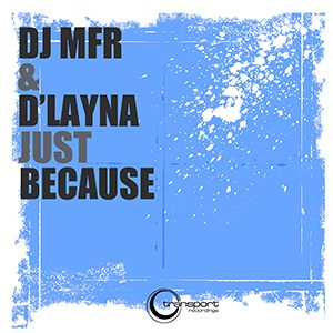 DJ Mfr - Just Because