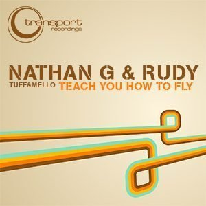 Nathan G & Rudy - Teach you how to Fly