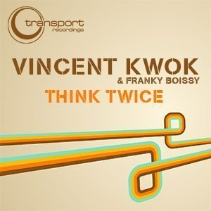 Vincent Kwok - Think Twice