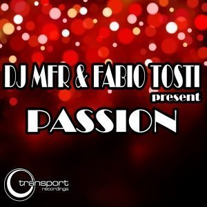 DJ MFR & Fabio Tosti - Passion