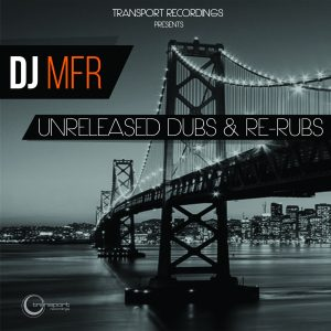 DJ MFR - Unreleased Dubs