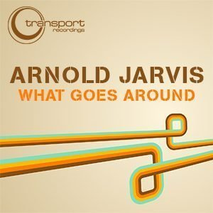 Arnold Jarvis - What Goes Around
