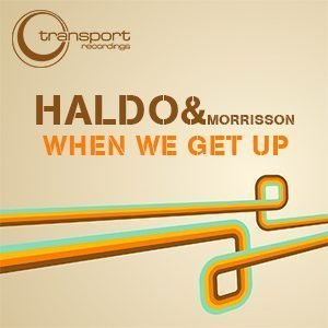 Haldo & Morrisson - When We Get Up
